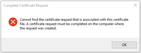 Cannot find the request that is associated with this certificate file