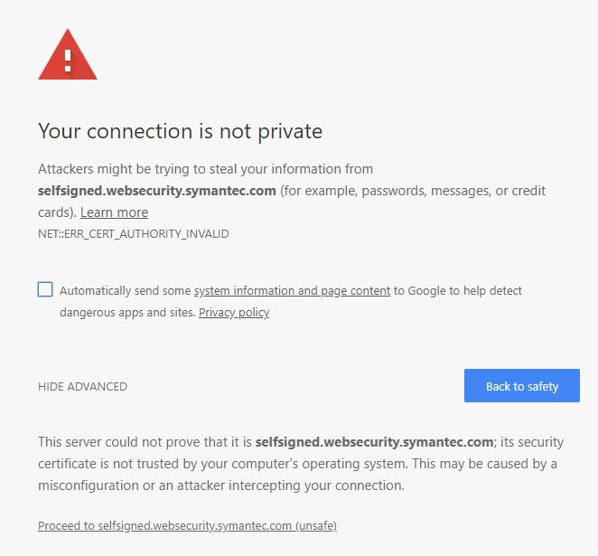 Your connection is not private Attackers might be trying to steal your information from selfsigned.websecurity.symantec.com (for example, passwords, messages, or credit cards)